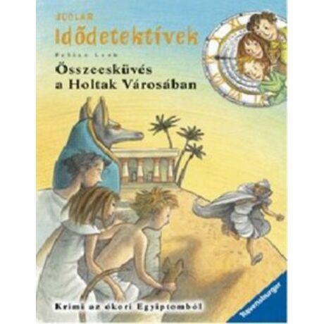 ÖSSZEESKÜVÉS A HOLTAK VÁROSÁBAN-IDŐDETEKTÍVEK 1.