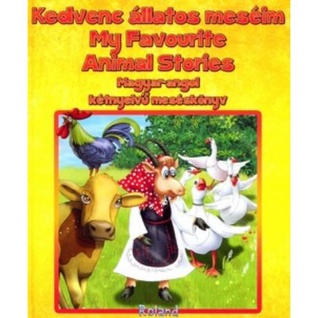 KEDVENC ÁLLATOS MESÉIM - MY FAVORITE ANIMAL STORIES