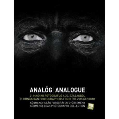 ANALÓG - 21 MAGYAR FOTOGRÁFUS A 20. SZÁZ