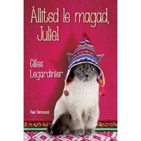 ÁLLÍTSD LE MAGAD, JULIE!