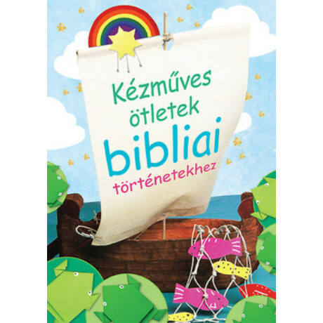 KÉZMŰVES ÖTLETEK BIBLIAI TÖRTÉNETEKHEZ