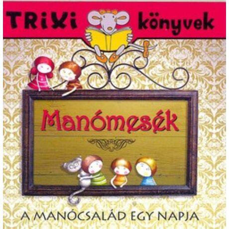 MANÓMESÉK - A MANÓCSALÁD EGY NAPJA