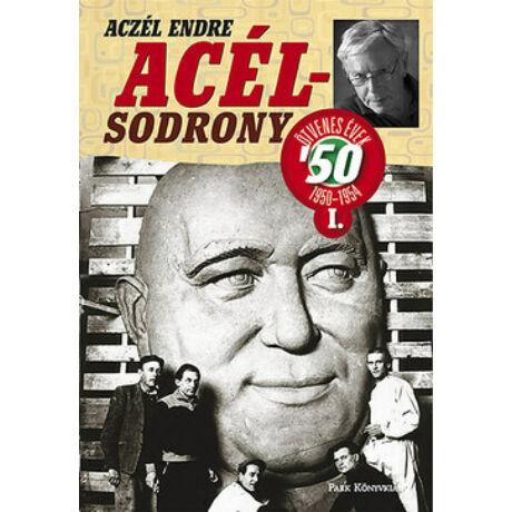 ACÉL-SODRONY - ÖTVENES ÉVEK I.