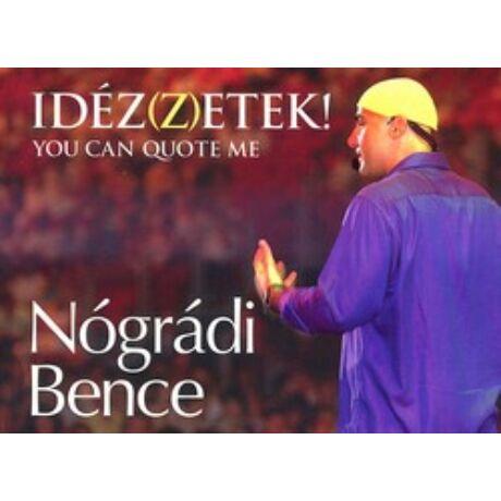 IDÉZ(Z)ETEK! - YOU CAN QUOTE ME