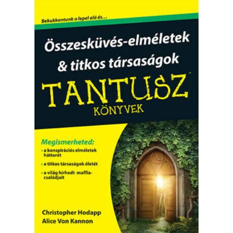 TANTUSZ KÖNYVEK - ÖSSZEESKÜVÉS-ELMÉLETEK & TITKOS TÁRSASÁGOK