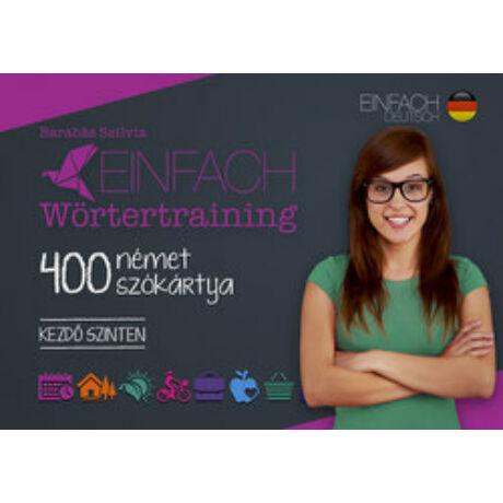 400 NÉMET SZÓKÁRTYA - KEZDŐ SZINTEN - EINFACH WÖRTERTRAINING