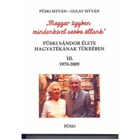 PÜSKI SÁNDOR ÉLETE HAGYATÉKÁNAK TÜKRÉBEN III.