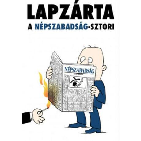 LAPZÁRTA - A NÉPSZABADSÁG-SZTORI