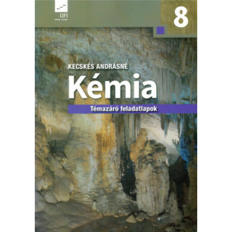 KÉMIA 8. TÉMAZÁRÓ FELADATLAPOK NT-11877/F