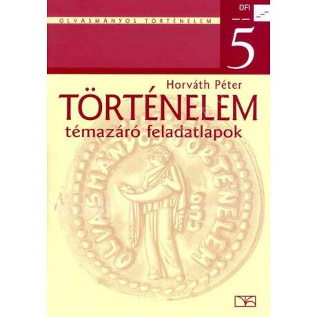 TÖRTÉNELEM 5. TÉMAZÁRÓ FELADATLAPOK NT-11575/F
