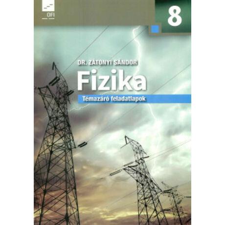 FIZIKA 8. TÉMAZÁRÓ FELADATLAPOK NT-11815/F