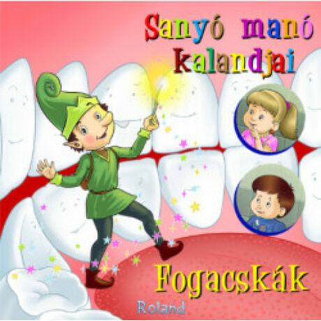 SANYÓ MANÓ KALANDJAI - FOGACSKÁK