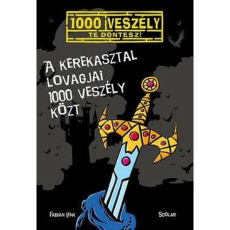 A KEREKASZTAL LOVAGJAI 1000 VESZÉLY KÖZT
