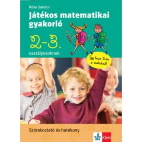 JÁTÉKOS MATEMATIKAI GYAKORLÓ 2-3. OSZTÁLYOSOKNAK