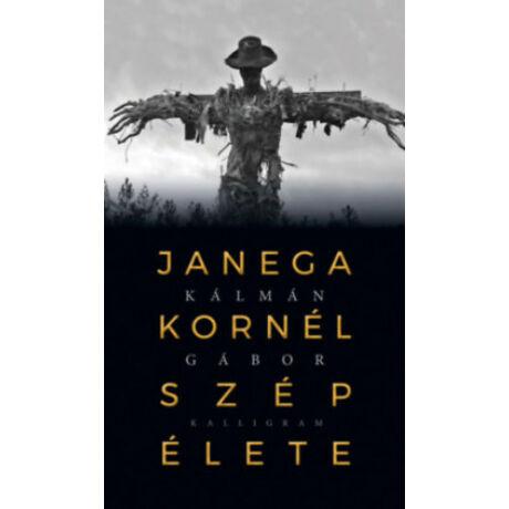 JANEGA KORNÉL SZÉP ÉLETE