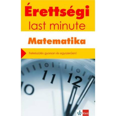 ÉRETTSÉGI MATEMATIKA - LAST MINUTE