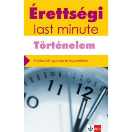 ÉRETTSÉGI TÖRTÉNELEM - LAST MINUTE