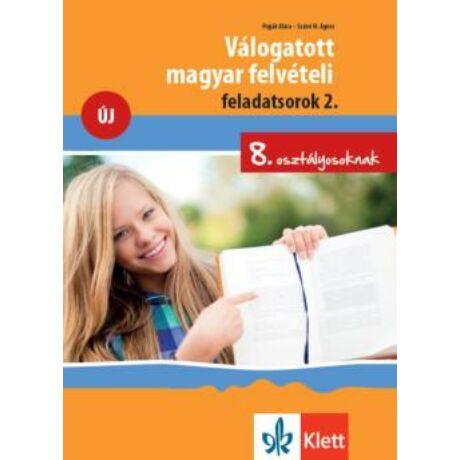 VÁLOGATOTT MAGYAR FELVÉTELI FELADATSOROK 2.