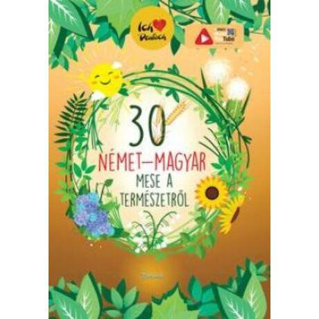 30 NÉMET-MAGYAR MESE A TERMÉSZETRŐL