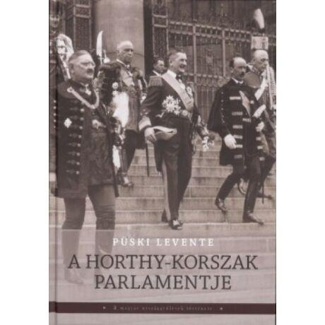 A HORTHY-KORSZAK PARLAMENTJE