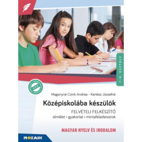 KÖZÉPISKOLÁBA KÉSZÜLÖK - MAGYAR NYELV ÉS IRODALOM 7-8. OSZT.