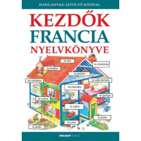 KEZDŐK FRANCIA NYELVKÖNYVE - HANGANYAG LETÖLTŐ KÓDDAL