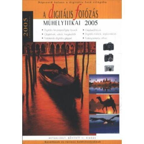 A DIGITÁLIS FOTÓZÁS MŰHELYTITKAI 2005, BŐVÍTETTII.KIADÁS