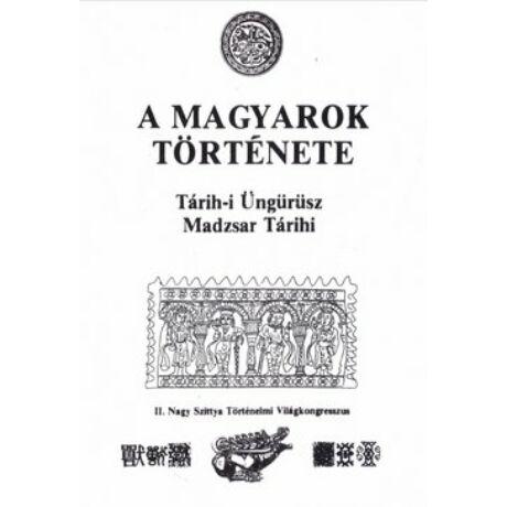 A MAGYAROK TÖRTÉNETE - TÁRIH-I ÜNGÜSZ
