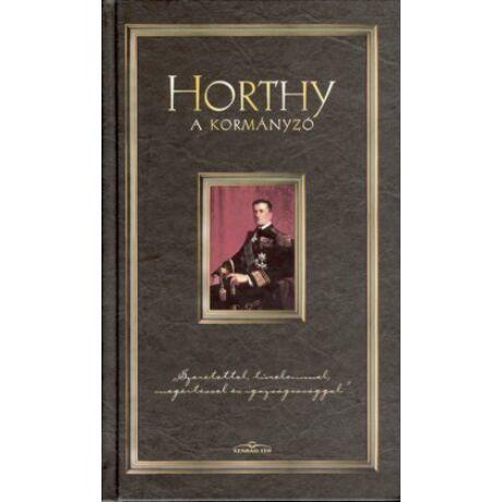 HORTHY - A KORMÁNYZÓ