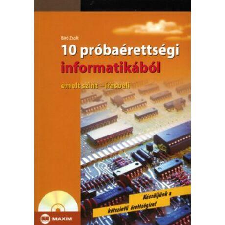 10 PRÓBAÉRETTSÉGI INFORMATIKÁBÓL EMELT SZINT + CD