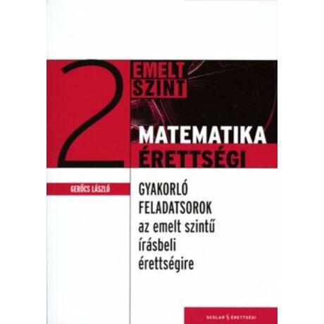MATEMATIKA ÉRETTSÉGI 2. EMELTSZINT