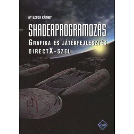 SHADERPROGRAMOZÁS - GRAFIKA ÉS JÁTÉKFEJLESZTÉS DIRECTX-SZEL