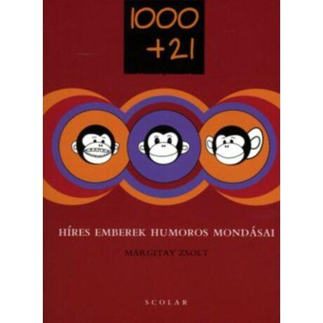 1000 + 21 HÍRES EMBEREK HUMOROS MONDÁSAI