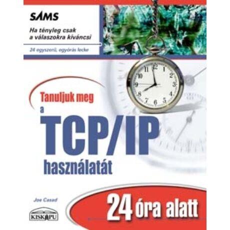 TANULJUK MEG A TCP/IP HASZNÁLATÁT 24 ÓRA ALATT